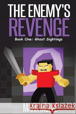 The Enemy's Revenge, Book One: Ghost Sightings Mark Mulle 9781519771056