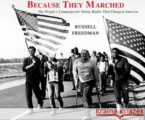 Because They Marched: The People's Campaign for Voting Rights That Changed America - audiobook Russell Freedman 9781520046914