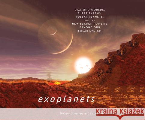 Exoplanets: Diamond Worlds, Super Earths, Pulsar Planets, and the New Search for Life Beyond Our Solar System - audiobook Michael Summers James Trefil 9781520067131