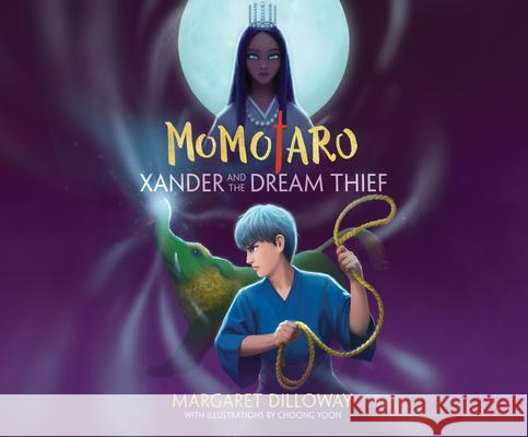 Momotaro Xander and the Dream Thief - audiobook Margaret Dilloway 9781520068213