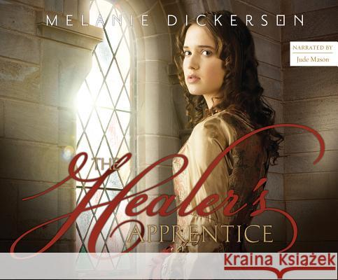 The Healer's Apprentice - audiobook Melanie Dickerson 9781520068992
