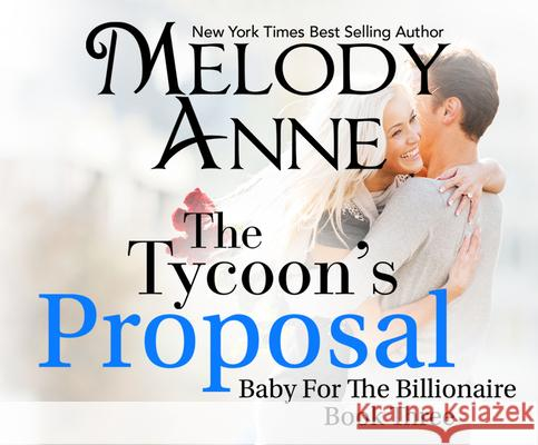 The Tycoon's Proposal - audiobook Melody Anne Rachel Fulginiti 9781520081830