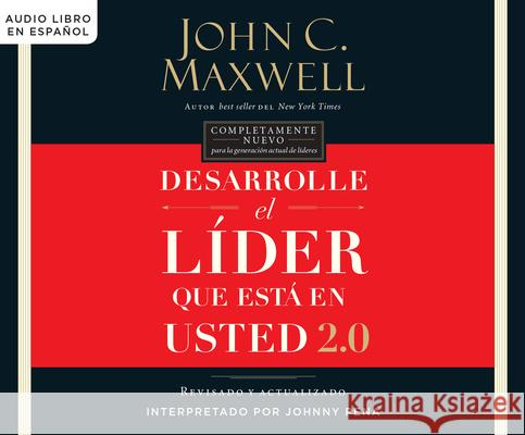 Desarrolle el Lder Que Est en Usted 2.0 = Developing the Leader Within You 2.0 - audiobook John C. Maxwell 9781520095622 HarperCollins Espanol on Dreamscape Audio
