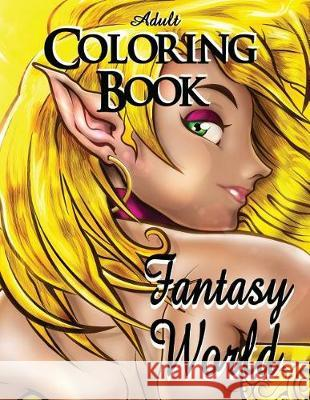 Adult Coloring Book - Fantasy World Alex Dee 9781520933252