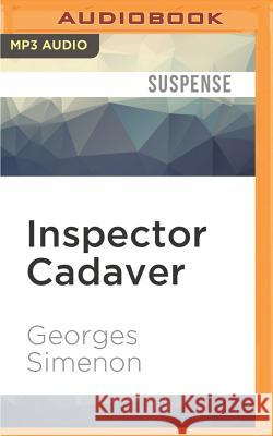 Inspector Cadaver - audiobook Georges Simenon Gareth Armstrong 9781522651116