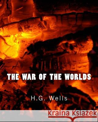 The War of the Worlds (Richard Foster Classics) H. G. Wells 9781522753247