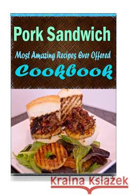 Pork Sandwich: Healthy and Easy Homemade for Your Best Friend Heviz's 9781522767671