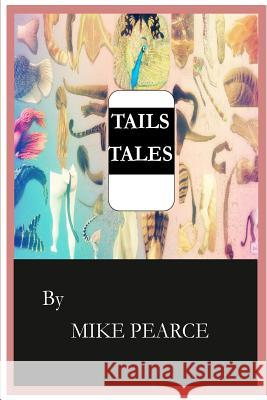 Tails' Tales Dr Mike Pearce 9781522874843