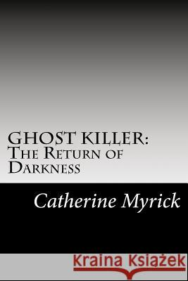 Ghost Killer: The Return of Darkness: An Investigation Discovery in the FBI's Atkid Major Case #30: Missing and Murdered Children Catherine Myrick Author Toni Cade Bambara Author Bernard Headley 9781522953968 Createspace Independent Publishing Platform