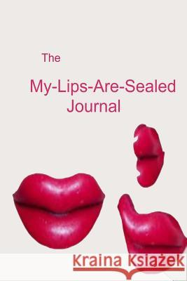 My-Lips-Are-Sealed Diary Debora Dyess 9781522966500 Createspace Independent Publishing Platform