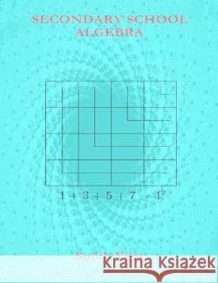 Secondary School Algebra Sujith Vijay 9781523209385 Createspace Independent Publishing Platform