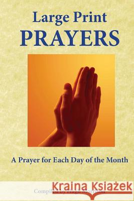 Large Print Prayers: A Prayer for Each Day of the Month Hugh Morrison 9781523251476