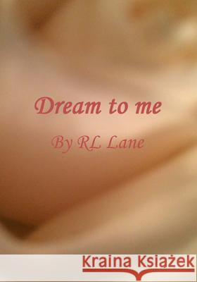 Dream to Me Rl Lane 9781523255382