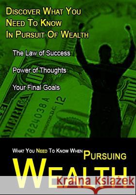 What You Need to Know When Pursuing Wealth MR Nishant K. Baxi 9781523278282