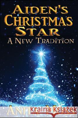 Aiden's Christmas Star Anita Louise Moss 9781523387311