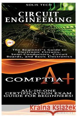 Circuit Engineering & Comptia A+ Solis Tech 9781523424757