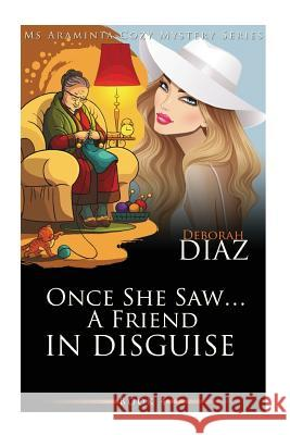 Once She Saw? a Friend in Disguise Deborah Diaz 9781523464876