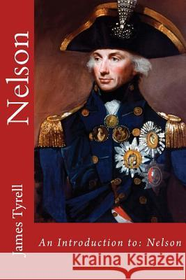 Nelson: An Introduction To: Nelson James Tyrell 9781523489367