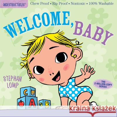 Indestructibles: Welcome, Baby Stephan Lomp Amy Pixton 9781523501236