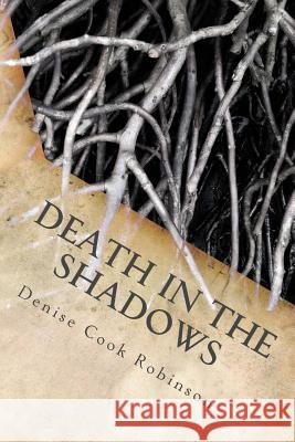 Death in the Shadows Denise Cook Robinson 9781523609246