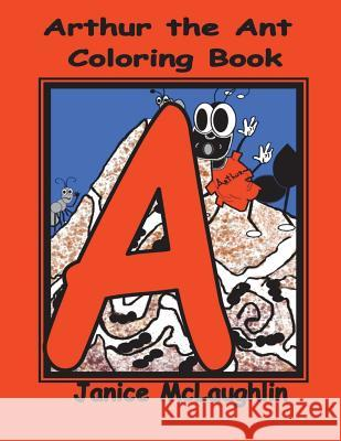 Arthur the Ant: Coloring Book Janice McLaughlin 9781523652303