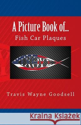 A Picture Book Of...: Fish Car Plaques Travis Wayne Goodsell 9781523654291