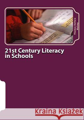 21st Century Literacy in Schools: The Parents' Guide Thomas Devere Wolse 9781523758463