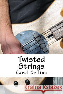 Twisted Strings Carol Collins 9781523768653
