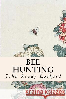 Bee Hunting John Read 9781523808618