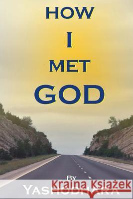 How I Met God Yashodhara 9781523922864