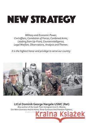 New Strategy Ltcol Dominik George Nargele Usmc(ret) 9781524688837