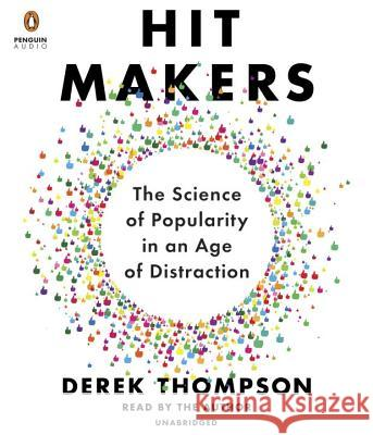 Hit Makers: How Things Become Popular - audiobook Derek Thompson 9781524735081