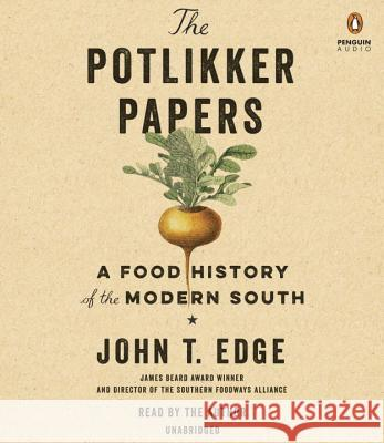 The Potlikker Papers: A Food History of the Modern South - audiobook John T. Edge 9781524736170