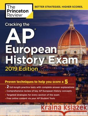 Cracking the AP European History Exam, 2019 Edition Princeton Review 9781524758066