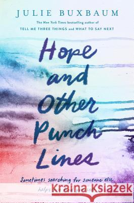 Hope and Other Punchlines Julie Buxbaum 9781524766788