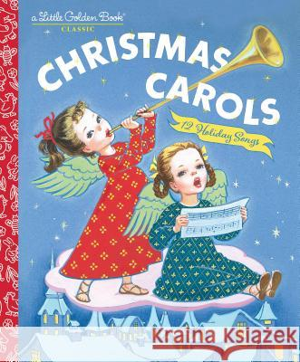 Christmas Carols Golden Books                             Corinne Malvern 9781524771751