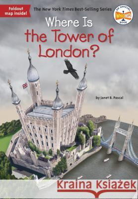 Where Is the Tower of London? Janet B. Pascal Who Hq                                   David Malan 9781524786069