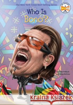 Who Is Bono? Pam Pollack Meg Belviso Who Hq 9781524788513 Penguin Workshop