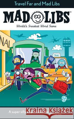 Travel Far and Mad Libs Anthony Casciano 9781524792237