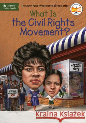 What Is the Civil Rights Movement? Sherri L. Smith Who Hq                                   Tim Foley 9781524792305