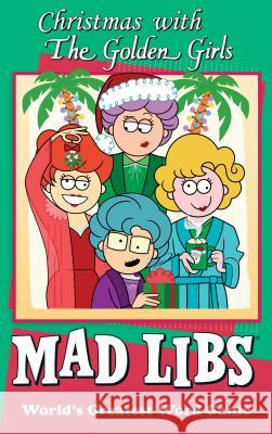 Christmas with the Golden Girls Mad Libs Karl Jones 9781524793371