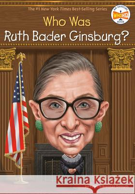 Who Is Ruth Bader Ginsburg? Patricia Brennan Demuth Who Hq                                   Jake Murray 9781524793531