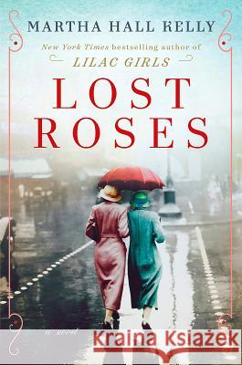 Lost Roses Martha Hall Kelly 9781524796372