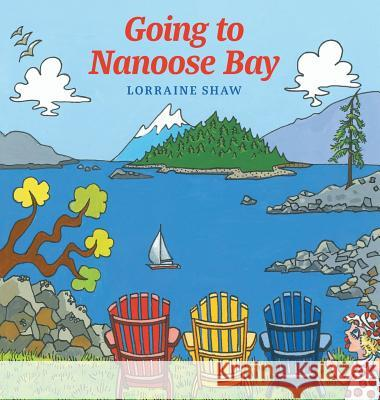 Going to Nanoose Bay Lorraine Shaw 9781525525162