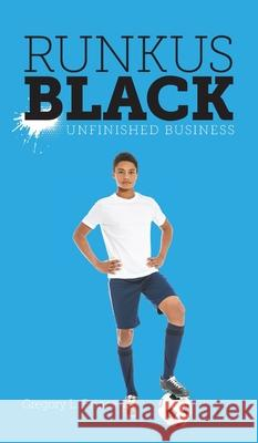 Runkus Black: Unfinished Business Gregory L. Prince 9781525573057