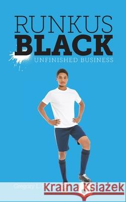 Runkus Black: Unfinished Business Gregory L. Prince 9781525573064