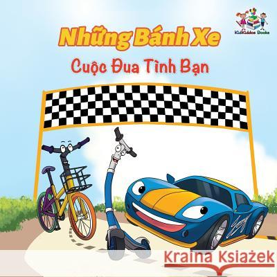 The Wheels the Friendship Race (Vietnamese Book for Kids): Vietnamese Children's Book S. a. Publishing 9781525907357