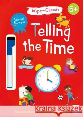 School Success: Telling the Time: Wipe-Clean Book with Pen Katie Woolley Tom Heard 9781526380869
