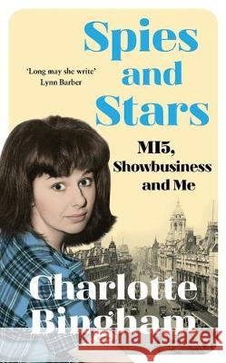 Spies and Stars Charlotte Bingham   9781526608802
