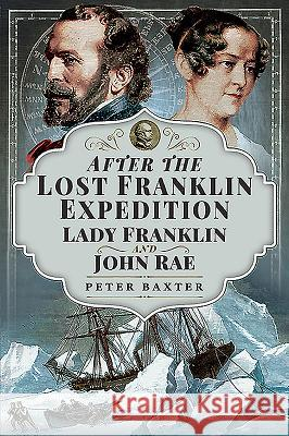 After the Lost Franklin Expedition Peter Baxter 9781526765864